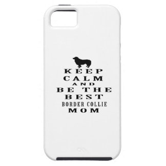 Keep calm and be the best Border Collie mom iPhone 5 Cases