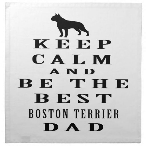 Keep calm and be the best Boston Terrier dad Cloth Napkin
