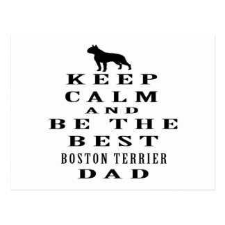 Keep calm and be the best Boston Terrier dad Postcard