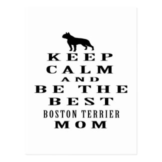 Keep calm and be the best Boston Terrier mom Postcard