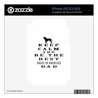 Keep calm and be the best Dogue de Bordeaux dad iPhone 2G Skin