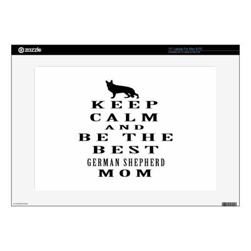 Keep calm and be the best German Shepherd mom Skin For Laptop