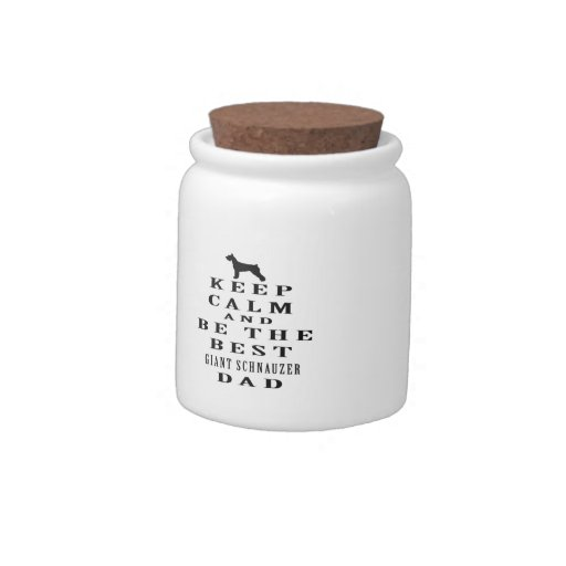 Keep calm and be the best Giant Schnauzer dad Candy Jars