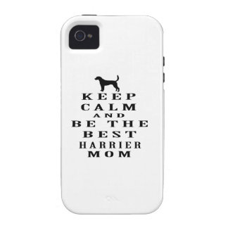 Keep calm and be the best Harrier mom iPhone 4 Cases