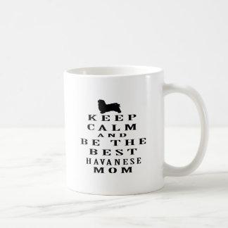 Keep calm and be the best Havanese mom Classic White Coffee Mug