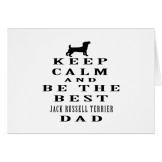 Keep calm and be the best Jack Russell Terrier dad Greeting Card
