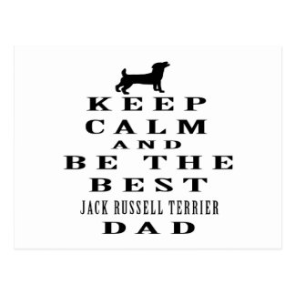 Keep calm and be the best Jack Russell Terrier dad Postcard