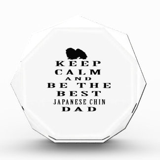 Keep calm and be the best Japanese Chin dad Acrylic Award