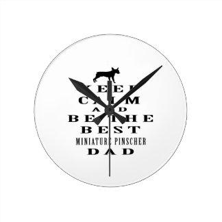 Keep calm and be the best Miniature Pinscher dad Wallclock