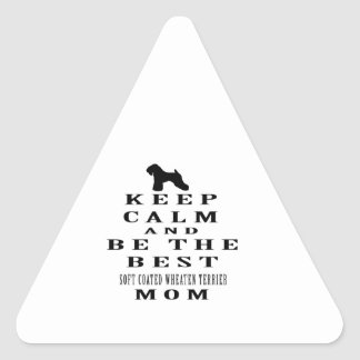 Keep calm and be the best Soft Coated Wheaten Triangle Stickers