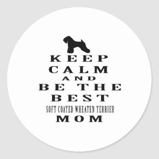 Keep calm and be the best Soft Coated Wheaten Round Sticker