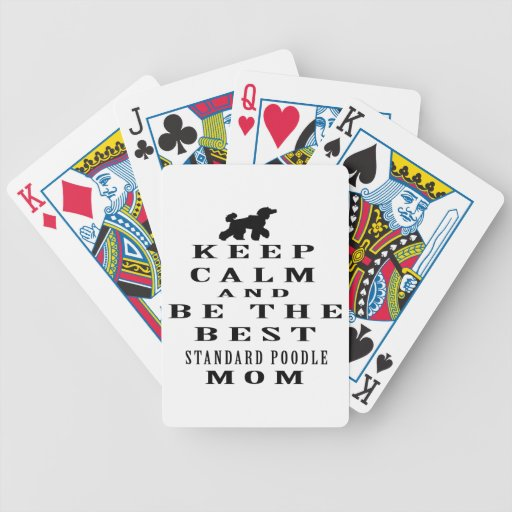 Keep calm and be the best Standard Poodle mom Poker Cards