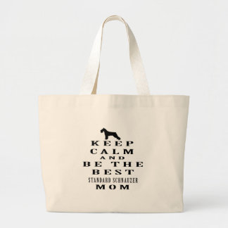 Keep calm and be the best Standard Schnauzer mom Large Tote Bag