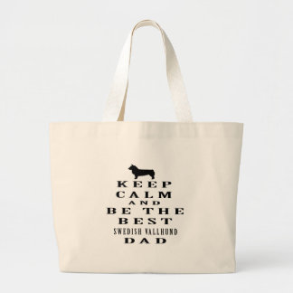 Keep Calm And Be The Best Swedish Vallhund Dad Canvas Bag