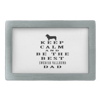Keep Calm And Be The Best Swedish Vallhund Dad Rectangular Belt Buckles