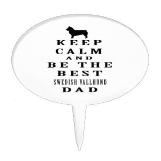 Keep Calm And Be The Best Swedish Vallhund Dad Cake Topper
