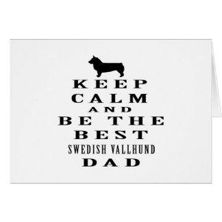 Keep Calm And Be The Best Swedish Vallhund Dad Card