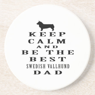 Keep Calm And Be The Best Swedish Vallhund Dad Drink Coasters