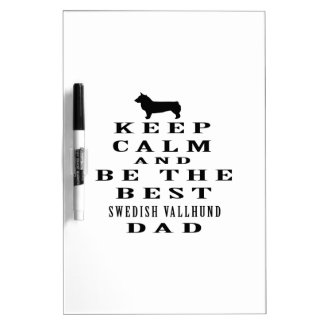 Keep Calm And Be The Best Swedish Vallhund Dad Dry Erase White Board