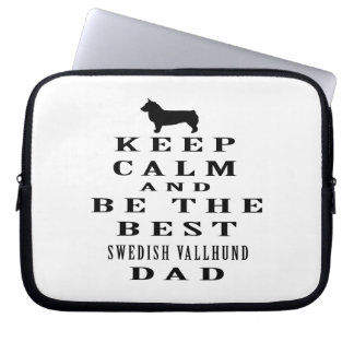 Keep Calm And Be The Best Swedish Vallhund Dad Laptop Sleeves