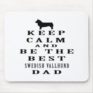 Keep Calm And Be The Best Swedish Vallhund Dad Mousepad