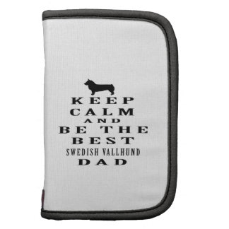 Keep Calm And Be The Best Swedish Vallhund Dad Planners