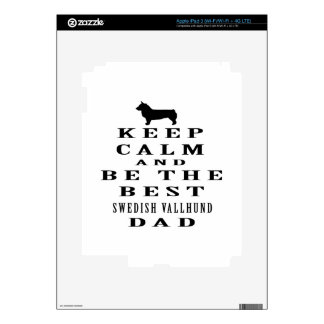 Keep Calm And Be The Best Swedish Vallhund Dad iPad 3 Decal