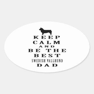 Keep Calm And Be The Best Swedish Vallhund Dad Sticker
