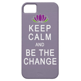 Keep Calm and Be the Change iPhone 5 case