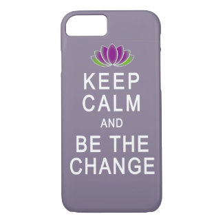 Keep Calm and Be the Change iPhone 7 case