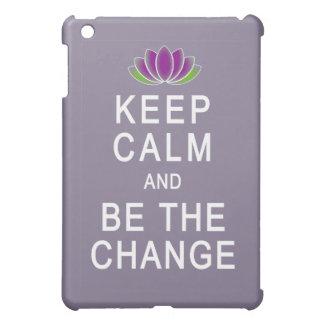 Keep Calm and Be the Change Tshirt iPad Mini Case