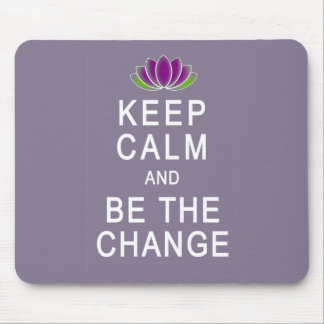 Keep Calm and Be the Change Tshirt Mouse Pad