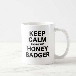 Keep Calm and be the Honey Badger Coffee Mug