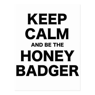 Keep Calm and be the Honey Badger Postcard