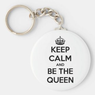Keep Calm and be the Queen Keychains