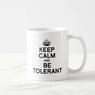KEEP CALM AND BE TOLERANT CLASSIC WHITE COFFEE MUG