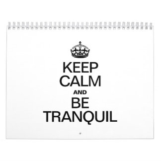 KEEP CALM AND BE TRANQUIL CALENDAR