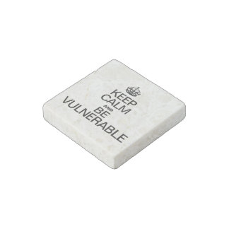 KEEP CALM AND BE VULNERABLE STONE MAGNET
