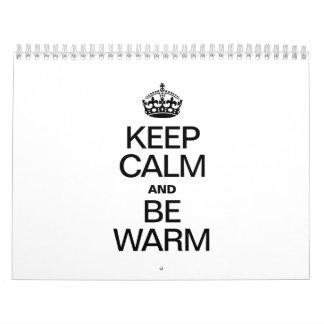 KEEP CALM AND BE WARM CALENDARS