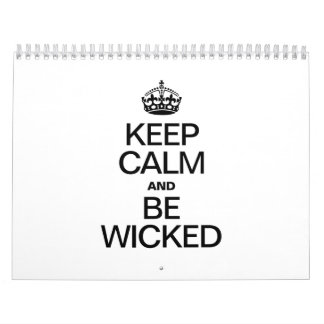 KEEP CALM AND BE WICKED