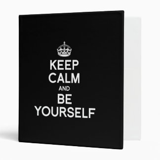 KEEP CALM AND BE YOURSELF BINDER