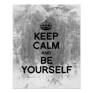 KEEP CALM AND BE YOURSELF.png Posters