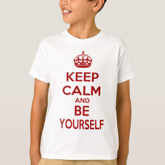 Keep Calm and Be Yourself T-Shirt