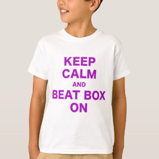 Keep Calm and Beat Box On T-Shirt