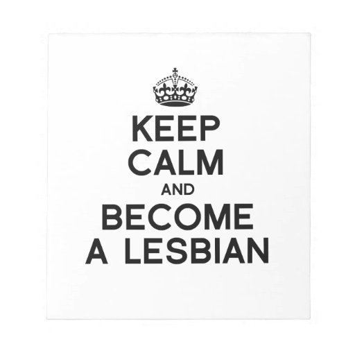 KEEP CALM AND BECOME A LESBIAN -.png Memo Note Pad