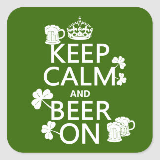Keep Calm and Beer On (irish) (any color) Square Sticker