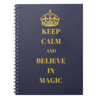 Keep calm and believe in magic notebook