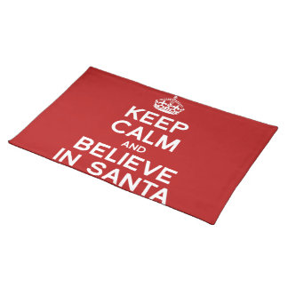 KEEP CALM AND BELIEVE IN SANTA PLACEMATS