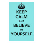 Keep Calm and Believe in Yourself Print