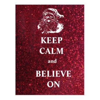 Keep Calm and Believe On Postcard